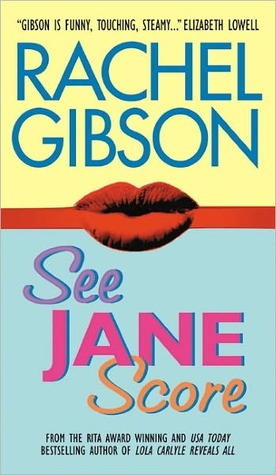 Weekly Reread: See Jane Score by Rachel Gibson.