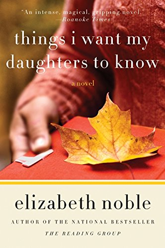 Review: Things I Want My Daughters To Know by Elizabeth Noble