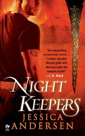 Review: Nightkeepers (Novels of the Final Prophecy, Book One) by Jessica Andersen