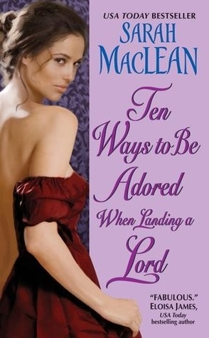 Guest Review: Ten Ways To Be Adored When Landing A Lord by Sarah MacLean
