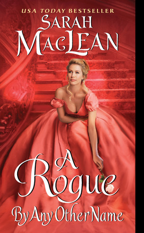 Guest Review: A Rogue By Any Other Name by Sarah MacLean