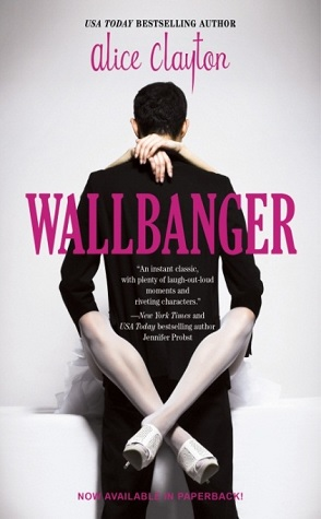 ARC Giveaway: Wallbanger by Alice Clayton