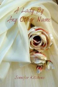 Guest Review: A Lady By Any Other Name by Jennifer Kitchens