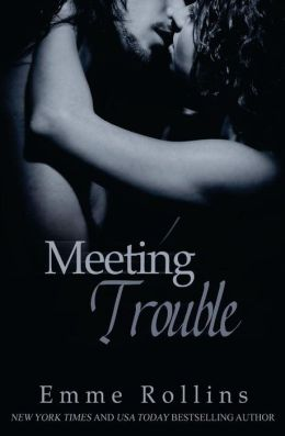 Review/Rant: Meeting Trouble by Emme Rollins