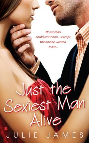Sunday Spotlight: Just the Sexiest Man Alive by Julie James