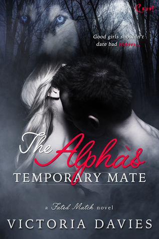 The Alpha's Temporary Mate by Victoria Davies