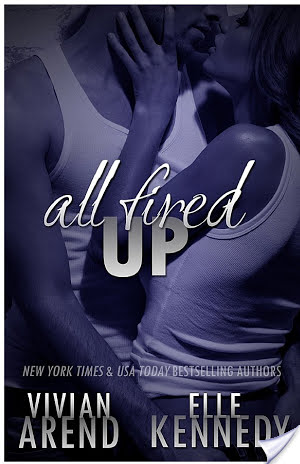 Review: All Fired Up by Vivian Arend and Elle Kennedy
