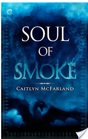 Review: Soul of Smoke by Caitlyn McFarland