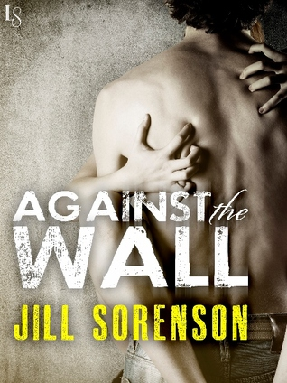 Review: Against the Wall by Jill Sorenson
