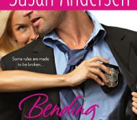 Author Spotlight Review: Bending the Rules by Susan Andersen