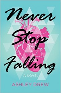 Guest Review: Never Stop Falling by Ashley Drew