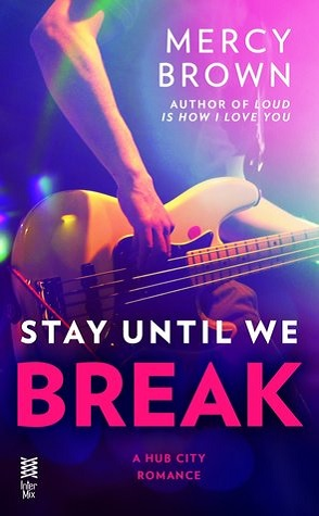 Review: Stay Until We Break by Mercy Brown