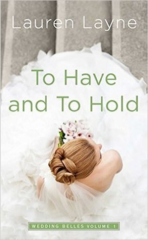 Review: To Have and to Hold by Lauren Layne