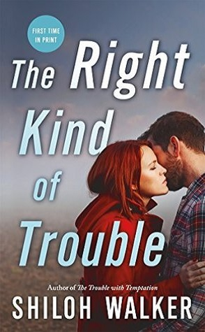 Review: The Right Kind of Trouble by Shiloh Walker