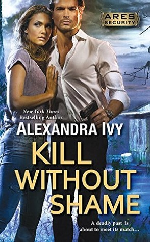 Kill Without Shame (ARES Security, #2) by Alexandra Ivy