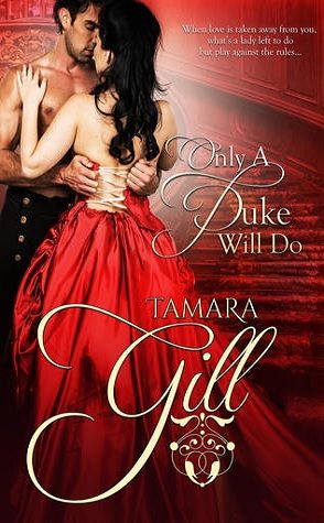 Guest Review: Only a Duke Will Do by Tamara Gill