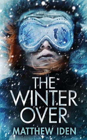 Review: The Winter Over by Matthew Iden