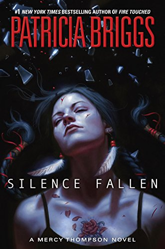 Silence Fallen (Mercy Thompson, #10) by Patricia Briggs