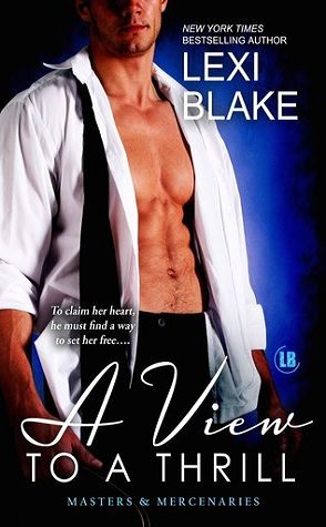 Review: A View to Thrill by Lexi Blake