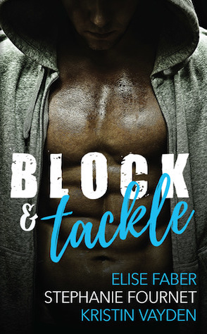 Block & Tackle by Elise Faber, Stephanie Fournet, Kristin Vayden