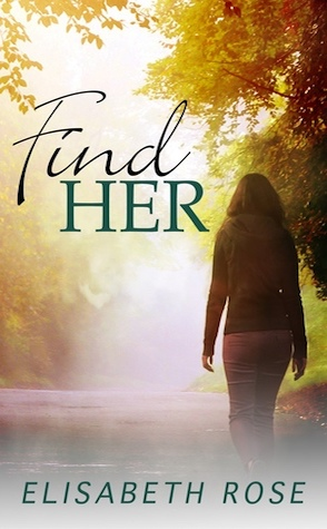 Find Her by Elisabeth Rose