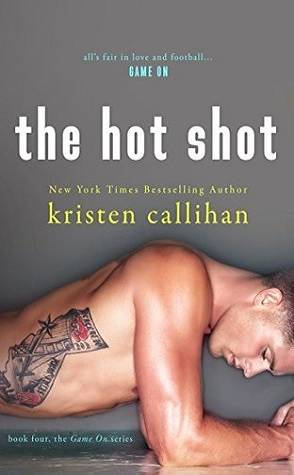 The Hot Shot by Kristen Callihan