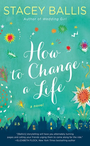 Review: How to Change a Life by Stacey Ballis