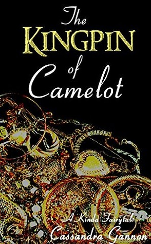 Review: The Kingpin of Camelot by Cassandra Gannon