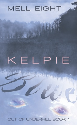 Guest Review: Kelpie Blue by Mell Eight