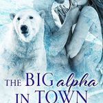 The Big Alpha in Town by Eve Langlais Book Cover
