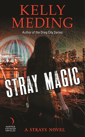Release Day Spotlight: Stray Magic by Kelly Meding