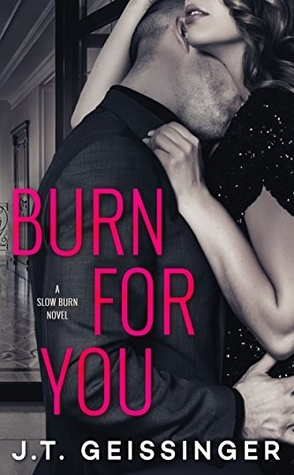 Joint Review: Burn for You by J.T. Geissinger