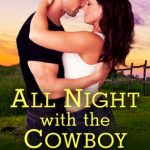 All Night with the Cowboy by Soraya Lane Book Cover