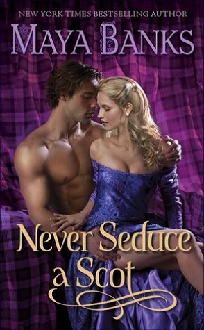 Throwback Thursday Guest Review: Never Seduce a Scot by Maya Banks