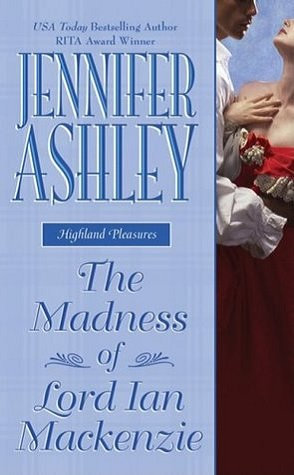 Featured Review: The Madness of Lord Ian Mackenzie by Jennifer Ashley
