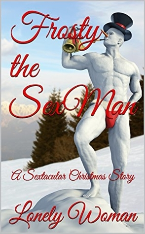 Frosty the Sex Man by Lonely Woman Book Cover