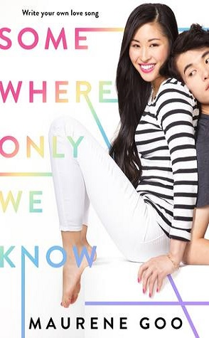 Review: Somewhere Only We Know by Maurene Goo