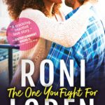 The One You Fight For by Roni Loren Book Cover