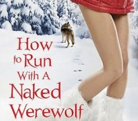 Guest Review: How to Run with a Naked Werewolf by Molly Harper