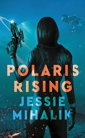 Review: Polaris Rising by Jessie Milhalik