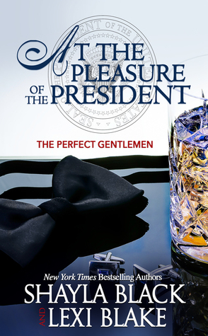 Review: At the Pleasure of the President by Shayla Black and Lexi Blake