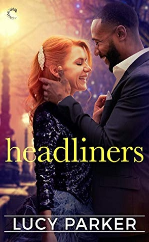 Review: Headliners by Lucy Parker