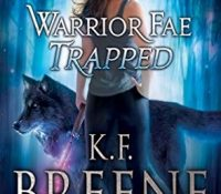 Review: Warrior Fae Trapped by K.F. Breene