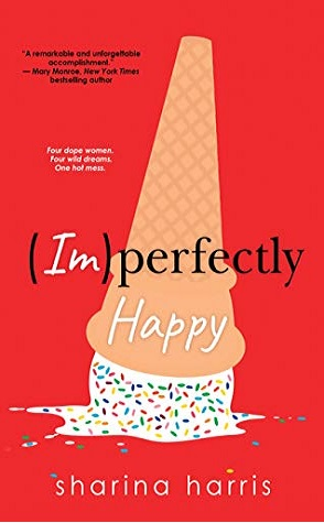 Sunday Spotlight: (im)Perfectly Happy by Sharina Harris