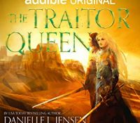 Guest Audiobook Review: The Traitor Queen by Danielle L. Jensen
