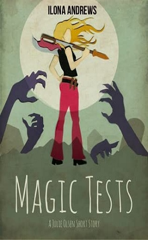 Review: Magic Tests & Magic Stars by Ilona Andrews
