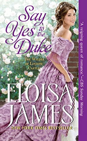 Say Yes to the Duke by Eloisa James Book Cover
