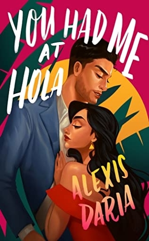 Sunday Spotlight: You Had Me at Hola by Alexis Daria