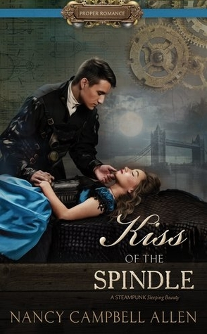 Review: Kiss of the Spindle by Nancy Campbell Allen