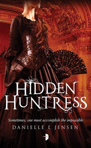 Review: Hidden Huntress by Danielle L. Jensen